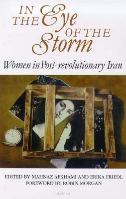 In the Eye of the Storm: Women in Post-revolutionary Iran (Paperback)