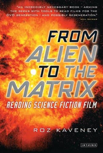 From Alien to the Matrix: Reading Science Fiction Film (Paperback)