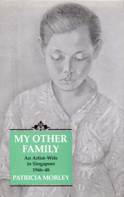 My Other Family: Artist-Wife in Singapore (Hardback)