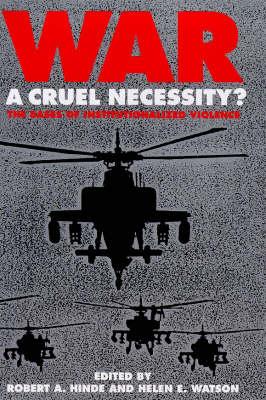 War: A Cruel Necessity? - Bases of Institutionalized Violence (Hardback)