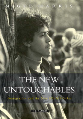 The New Untouchables: Immigration and the New World Worker (Hardback)