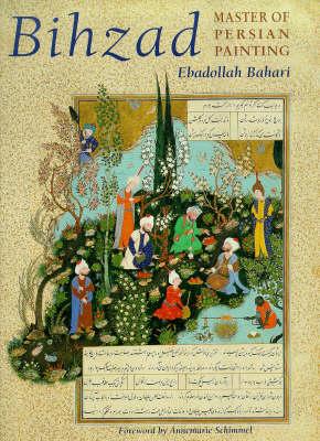 Bihzad, Master of Persian Painting (Hardback)