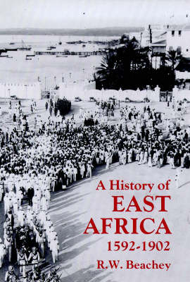 A History of East Africa, 1592-1902 - International Library of African Studies v. 3 (Hardback)