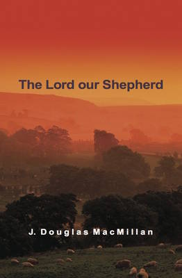 The Lord Our Shepherd (Paperback)