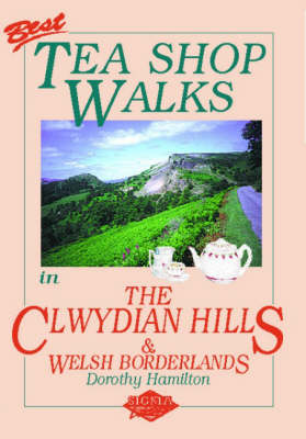 Best Tea Shop Walks in the Clwydian Hills and Welsh Borderlands - Best Tea Shop Walks (Paperback)
