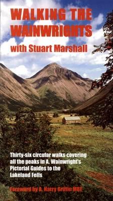 Walking the Wainwrights: With Stuart Marshall (Paperback)