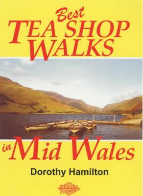 Best Tea Shop Walks in Mid Wales (Paperback)