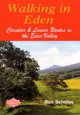 Walking in Eden: Circular and Linear Routes in the Eden Valley (Paperback)
