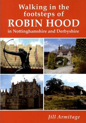 Walking in the Footsteps of Robin Hood in Nottinghamshire (Paperback)