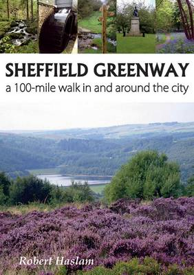 Sheffield Greenway: A 100-Mile Walk in and Around the City (Paperback)
