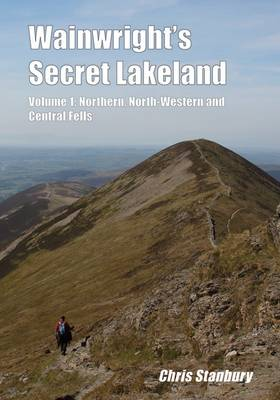 Wainwright's Secret Lakeland: Northern v. 1: North-Western and Central Fells (Paperback)