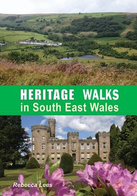 Heritage Walks in South East Wales (Paperback)
