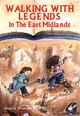 Walking with Legends: in the East Midlands (Paperback)