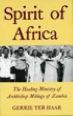 Spirit of Africa: Healing Ministry of Archbishop Milingo of Zambia (Hardback)