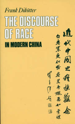 The Discourse of Race in Modern China (Hardback)