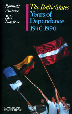 The Baltic States: The Years of Dependence, 1940-90 (Paperback)