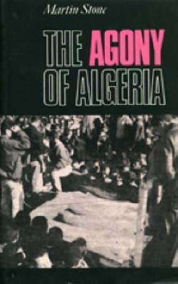 The Agony of Algeria (Paperback)
