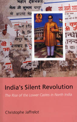 India's Silent Revolution: The Rise of the Lower Castes (Paperback)