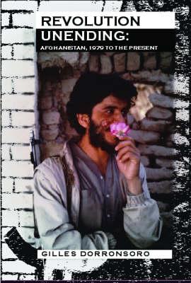 Revolution Unending: Afghanistan 1979 to the Present - CERI (Paperback)