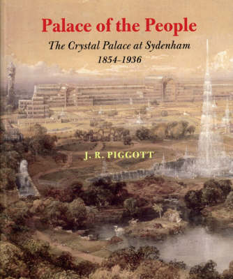 Palace of the People: The Crystal Palace at Sydenham 1854-1936 (Paperback)
