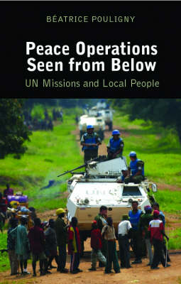 Peace Operations Seen from Below: U.N. Missions and Local People (Hardback)