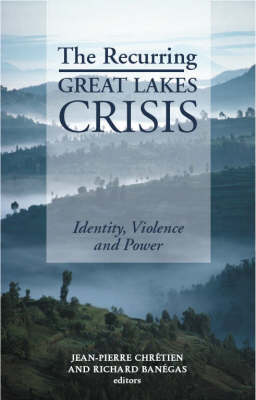 The Recurring Great Lakes Crisis: Identity, Violence and Power (Hardback)