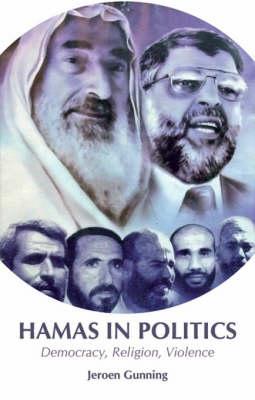 Hamas in Politics: Democracy, Religion, Violence (Hardback)