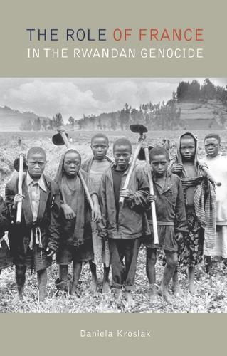 The Role of France in the Rwandan Genocide (Paperback)