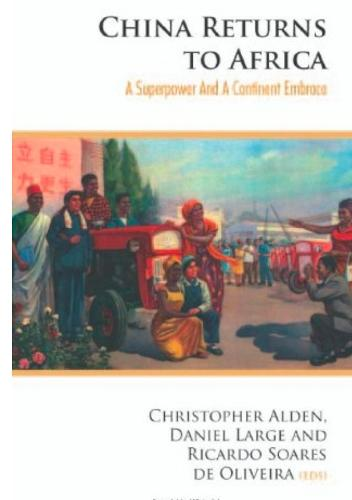 China Returns to Africa: A Rising Power and a Continent Embrace (Paperback)