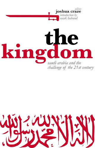 The Kingdom: Saudi Arabia and the Challenge of the 21st Century (Paperback)