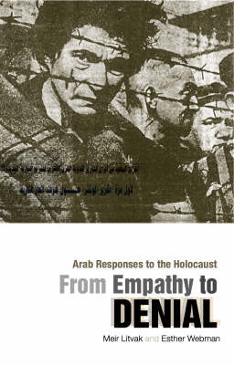 From Empathy to Denial: Arab Responses to the Holocaust (Hardback)