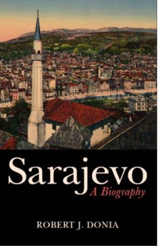 Sarajevo: Biography of a City (Paperback)