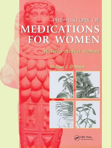 The History of Medications for Women: Materia Medica Woman (Hardback)