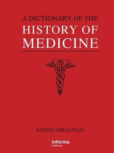 A Dictionary of the History of Medicine (Hardback)