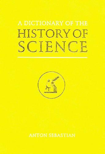 A Dictionary of the History of Science (Hardback)