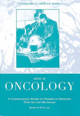 Dates in Oncology - Landmarks in Medicine S. (Hardback)