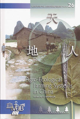 Agro-ecological Farming Systems in China - Man and the Biosphere Series v. 27 (Hardback)