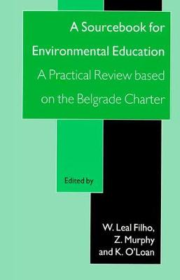 A Sourcebook for Environmental Education: A Practical Review Based on the Belgrade Charter (Hardback)