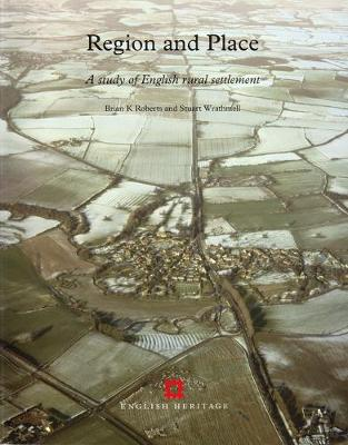 Region and Place: A study of English rural settlement (Paperback)