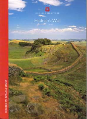Hadrian's Wall - English Heritage Guidebooks (Paperback)