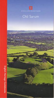 Old Sarum - English Heritage Guidebooks (Paperback)