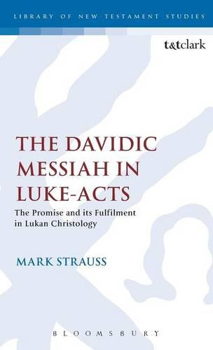 The Davidic Messiah in Luke-Acts: Promise and Its Fulfilment in Lukan Christology - Journal for the Study of the New Testament Supplement S. No. 110.  (Hardback)