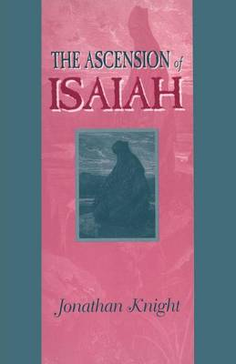 The Ascension of Isaiah - Guides to Apocrypha & Pseudepigrapha 2 (Paperback)