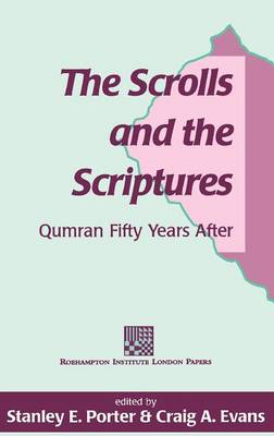 The Scrolls and the Scriptures: Qumran Fifty Years After - Journal for the Study of the Pseudepigrapha Supplement S. No. 26. (Hardback)