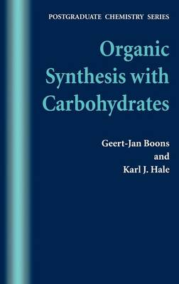 Organic Synthesis with Carbohydrates - Postgraduate Chemistry Series (Hardback)