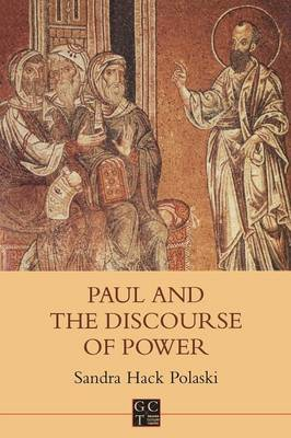 Paul and the Discourse of Power - Biblical Seminar S. No. 62 (Paperback)