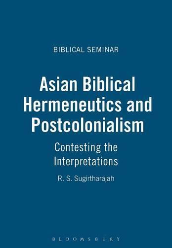 Asian Biblical Hermeneutics and Postcolonialism: Contesting the Interpretations - Biblical Seminar S. No. 64 (Paperback)