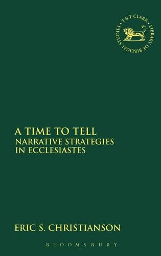 A Time to Tell: Narrative Strategies in Ecclesiastes - Journal for the Study of the Old Testament Supplement S. No. 280 (Hardback)