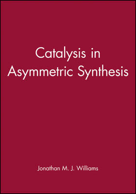 Catalysis in Asymmetric Synthesis - Postgraduate Chemistry Series (Hardback)