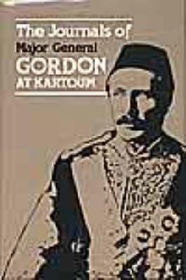 The Journals of Major General C.G.Gordon, C.B., at Khartoum (Hardback)